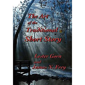 The Art of the Traditional Short Story by Gorn & Lester