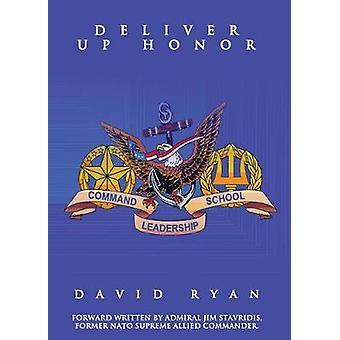 Deliver Up Honor by Ryan & David