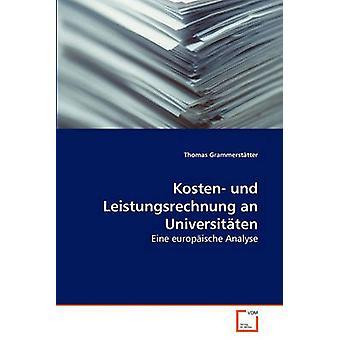 Kosten und Leistungsrechnung an Universitten by Grammersttter & Thomas