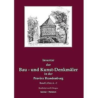 Inventar der Bau und KunstDenkmler in der Provinz BrandenburgBand 1 Orte AI by Bergau & Friedrich Rudolf