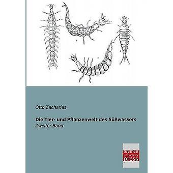 Die Tier Und Pflanzenwelt Des Susswassers by Zacharias & Otto
