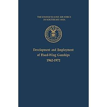 Development and Employment of FixedWing Gunships 19621972 by Ballard & Jack S.