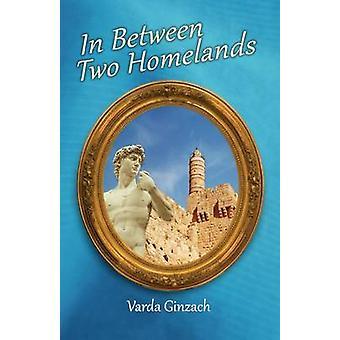 In Between Two Homelands by Ginzach & Varda