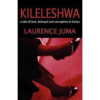 Kileleshwa by Juma & Laurence