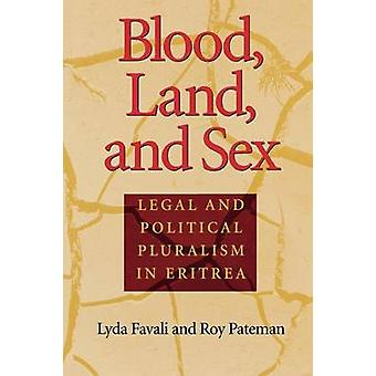 Blood - Land - and Sex - Legal and Political Pluralism in Eritrea by L