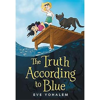 The Truth According to Blue by Eve Yohalem - 9780316424370 Book