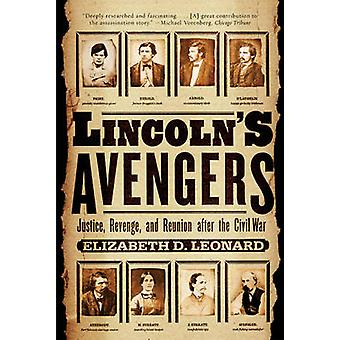 Lincoln's Avengers - Justice - Revenge - and Reunion after the Civil W