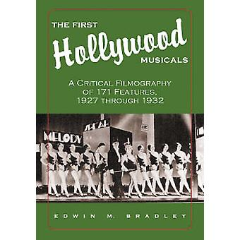 The First Hollywood Musicals - A Critical Filmography of 171 Features
