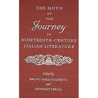 The Motif of the Journey in Nineteenth-Century Italian Literature by