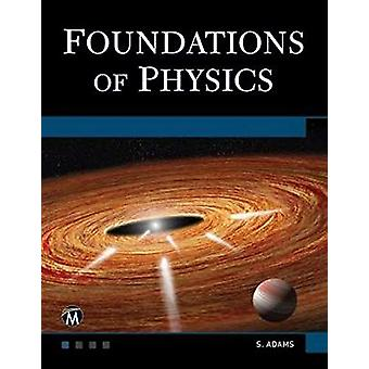 Foundations of Physics by Steve Adams - 9781683921448 Book