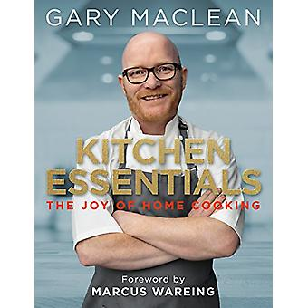 Kitchen Essentials - The Joy of Home Cooking by Gary Maclean - 9781785