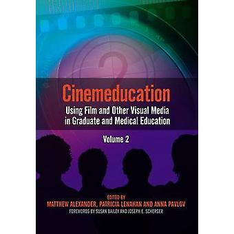 Cinemeducation - Using Film and Other Visual Media in Graduate and Med