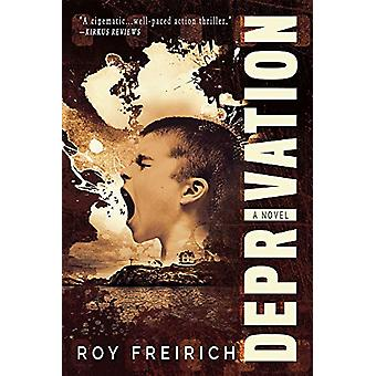 Deprivation by Roy Freirich - 9781946154217 Book