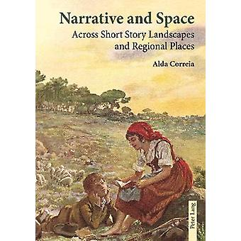 Narrative and Space - Across Short Story Landscapes and Regional Place