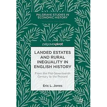 Landed Estates and Rural Inequality in English History - From the Mid-