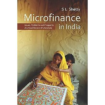 Microfinance in India - Issues - Problems and Prospects - A Critical Re