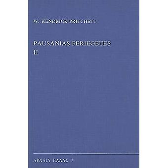 Pausanias Periegetes II by W. K. Pritchett - 9789050631389 Book