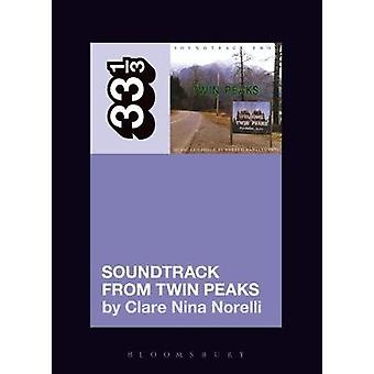 Angelo Badalamentis Soundtrack from Twin Peaks by Clare Nina
