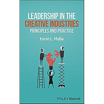 Leadership in the Creative Industries - Principles and Practice by Kar