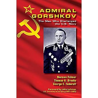 Admiraal Gorshkov - The Man Who Challenged the U.S. Navy door Norman Polm