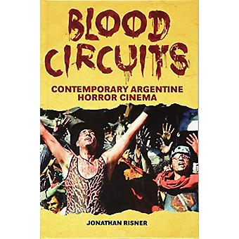 Blood Circuits - Contemporary Argentine Horror Cinema by Jonathan Risn