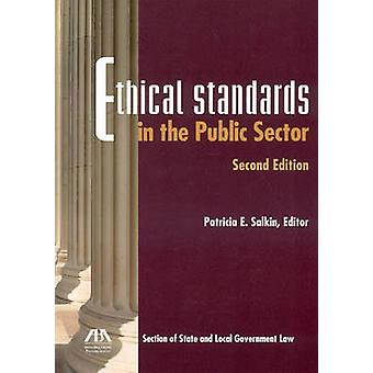 Ethical Standards in the Public Sector (2nd Revised edition) by Patri