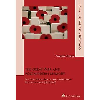 Great War and Postmodern Memory - The First World War in Late 20th-Cen