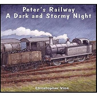 Peter's Railway a Dark and Stormy Night by Christopher G. C. Vine - 9