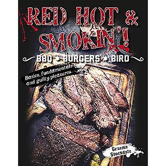 RED HOT & SMOKIN! - BBQ . BURGERS . BIRD - 9781760790240 Book