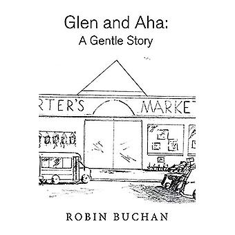 Glen and Aha - A Gentle Story by Robin Buchan - 9781543966046 Book