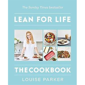 The Louise Parker Method - Lean for Life - The Cookbook by Louise Parke