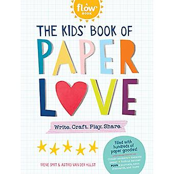 Kids' Book of Paper Love - Write. Craft. Play. Share. by Irene Smit -