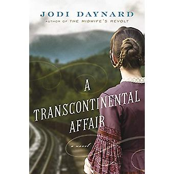 A Transcontinental Affair - A Novel by Jodi Daynard - 9781542004091 Bo