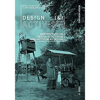 Design (&) Activism - Perspectives on Design as Activism and Activ