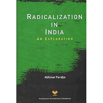 Radicalization in India - An Exploration by Abhinav Pandya - 978819416