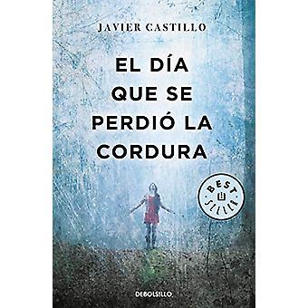 El dia que se perdio la cordura by Javier Castillo - 9788466346122 Bo