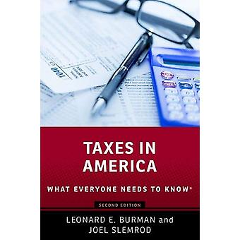 Taxes in America - What Everyone Needs to Know (R) by Leonard E. Burma