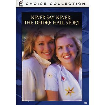 Never Say Never: The Deidre Hall Story [DVD] USA import
