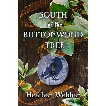 South of the Buttonwood Tree par Webber & Heather