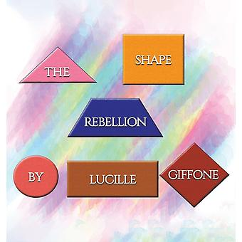SHAPE REBELLION by GIFFONE & LUCILLE