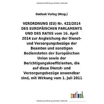 VERORDNUNG (EU) Nr. 422/2014 vom 16.April 2014 zur Angleichung der Dienst- und VersorgungsbezAge der Beamten und sonstigen Beetendienst der Europ ischen Unie sowie der Berichtigungskoeffizienten, die auf diese Dienst- und VersorgungsbezAge anbarbar