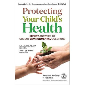 Protecting Your Childas Health by Pediatrics & American Academy ofBalk & SophieEtzel & Ruth A.