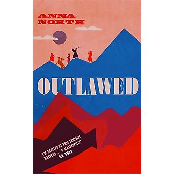 Outlawed by North & Anna