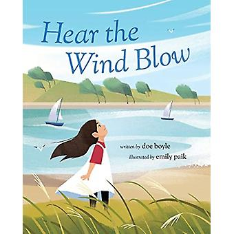 Hear the Wind Blow by Doe Boyle & Illustrated by Emily Paik
