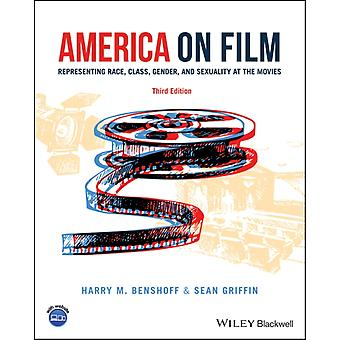 America on Film  Representing Race Class Gender and Sexuality at the Movies by Harry M Benshoff & Sean Griffin