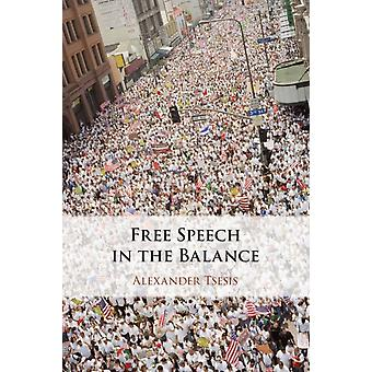 Free Speech in the Balance by Tsesis & Alexander Loyola University & Chicago