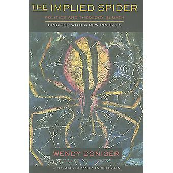 The Implied Spider by Wendy The University of Chicago Divinity School Doniger