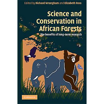 Science and Conservation in African Forests by Edited by Richard Wrangham & Edited by Elizabeth Ross