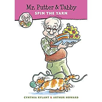 Mr. Putter and Tabby Spin the Yarn by Cynthia Rylant & Illustrated by Arthur Howard