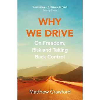 Why We Drive On Freedom Risk and Taking Back Control